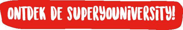 ontdek de superyouniversity